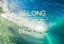 Belong – Believe – Become